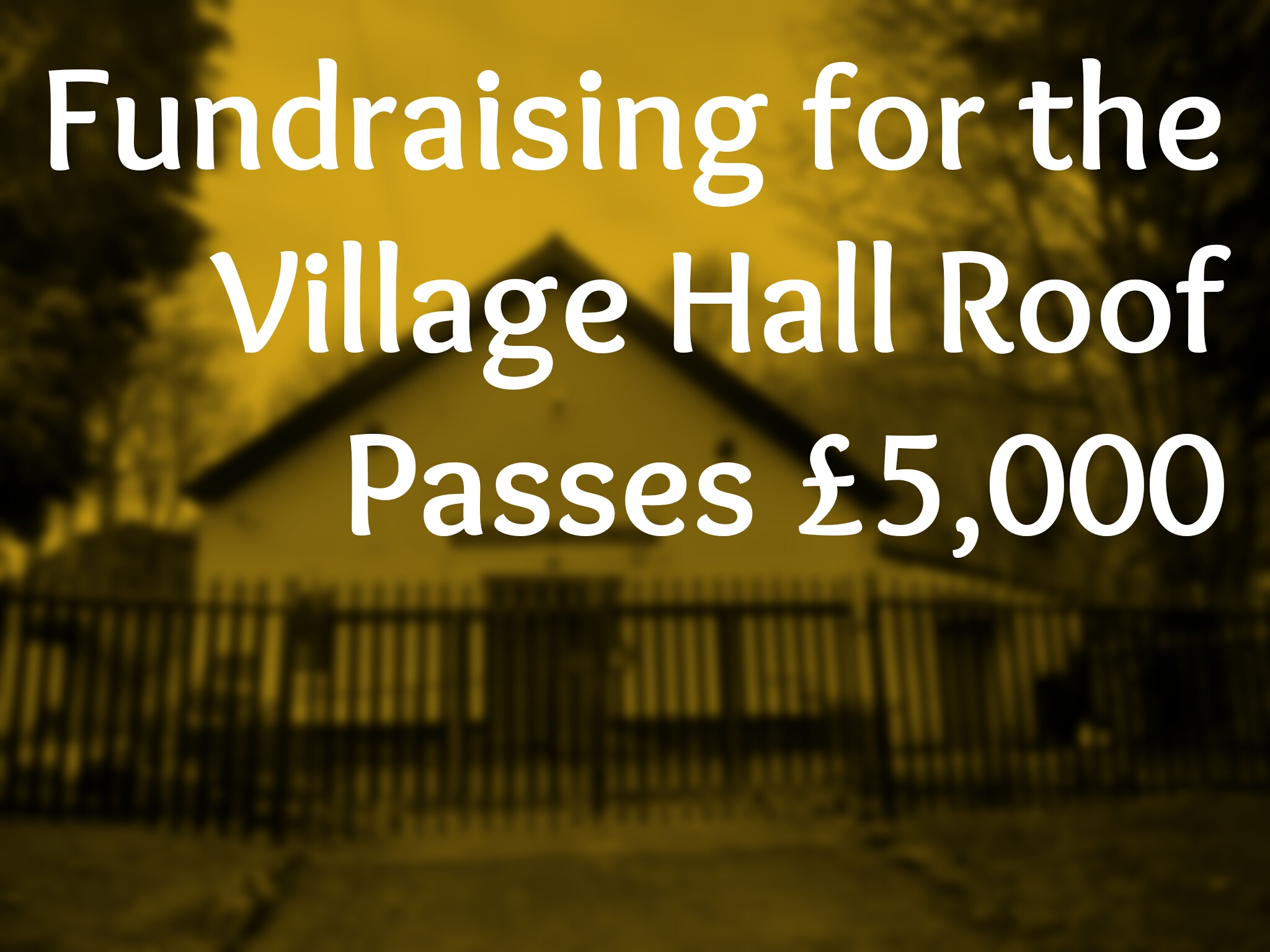 Fundraising for the Village Hall Roof Passes £5,000