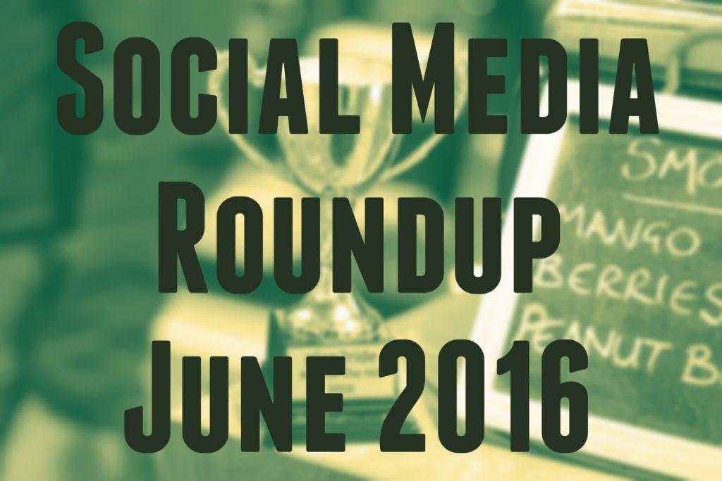 Social Media Roundup June 2016 header