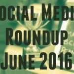 Social Media Roundup June 2016 header