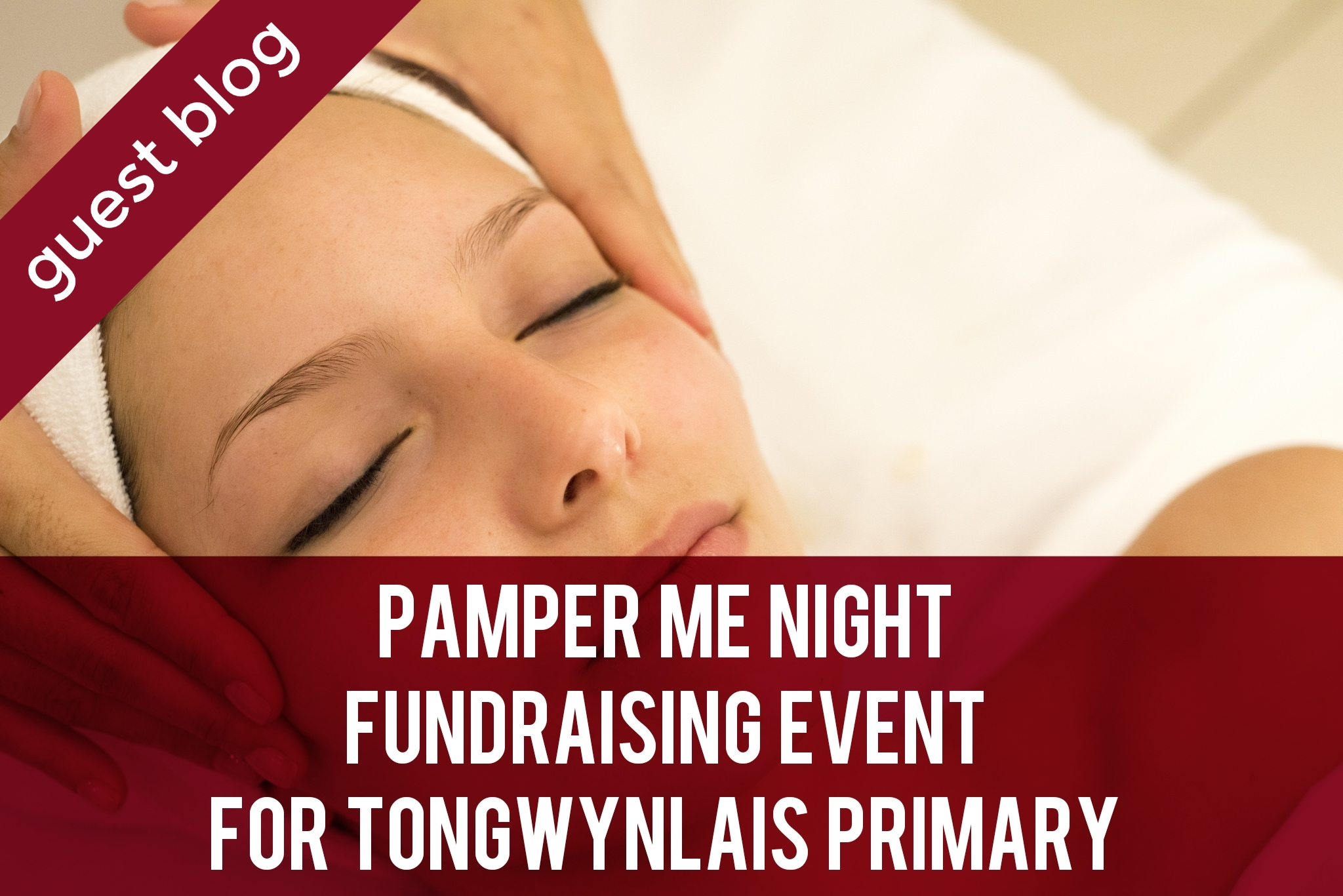 """Pamper Me Night"" Fundraising Event for Tongwynlais Primary"