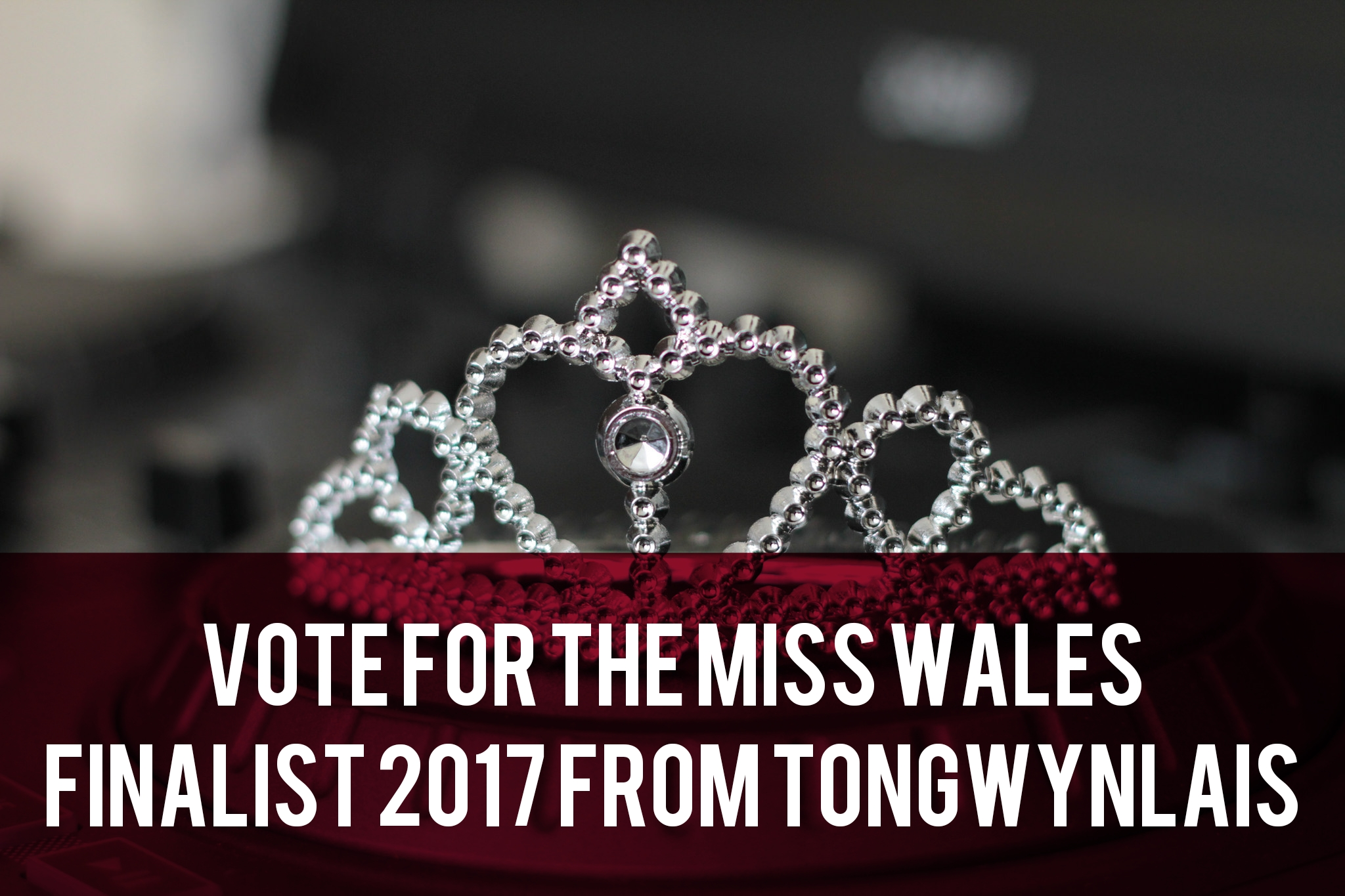 Vote for the Miss Wales finalist from Tongwynlais header