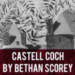 Castell Coch by Bethan Scorey header
