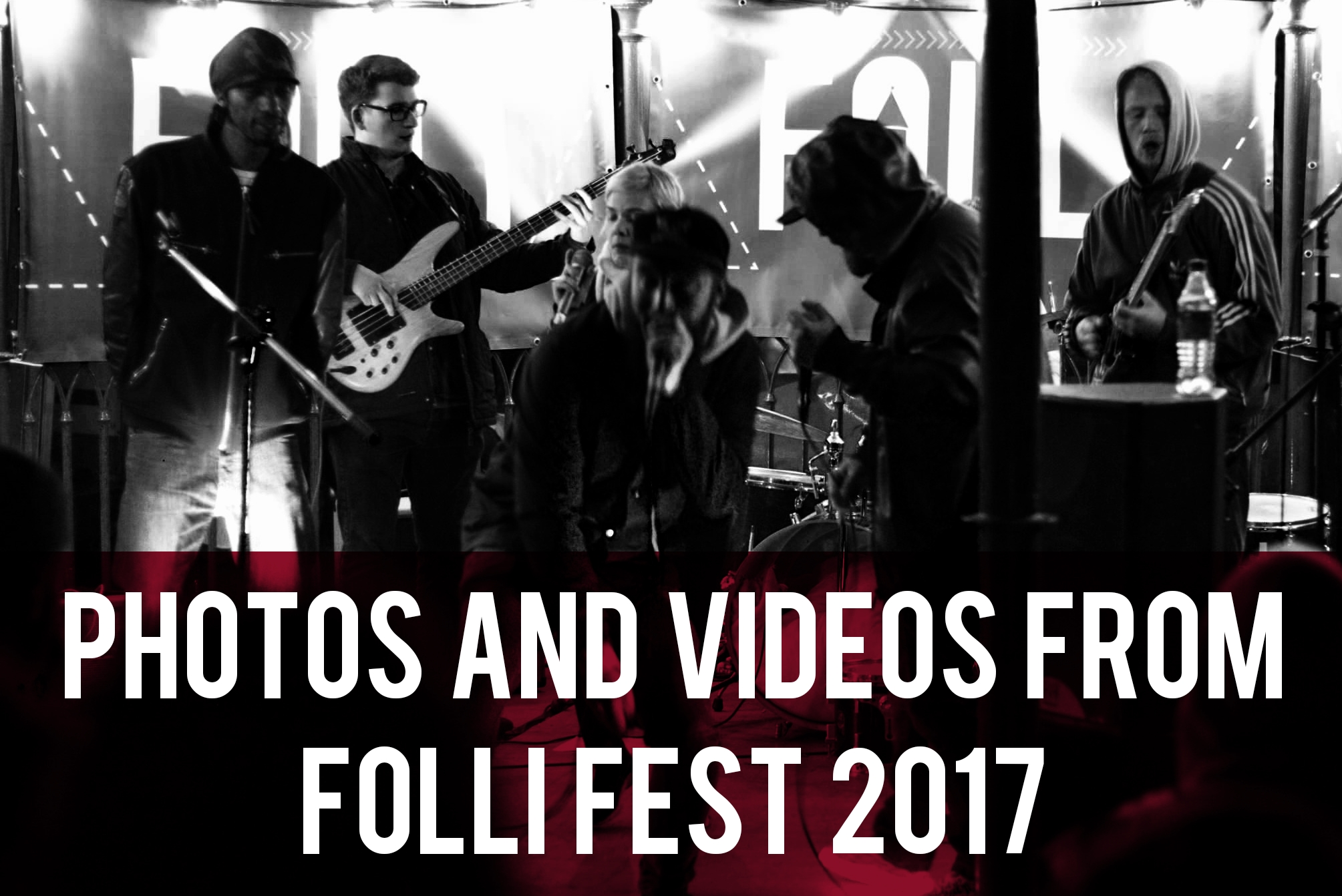 Photos and Videos from Folli Fest 2017