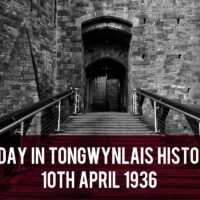 Today in Tongwynlais History – 10th April 1936