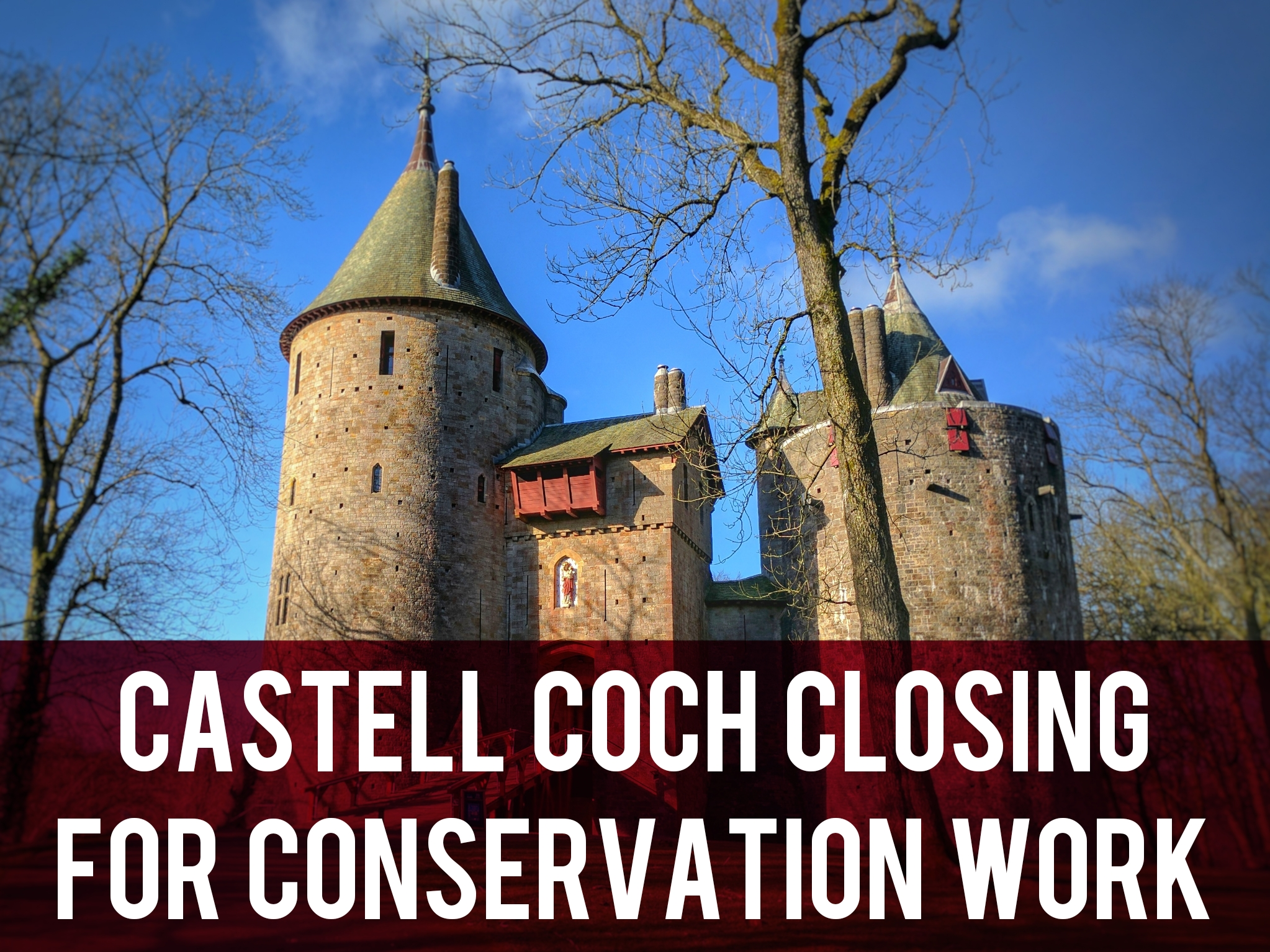 Castell Coch closing for conservation work header